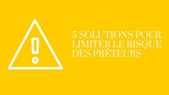 5 solutions pour limiter le risque des prêteurs
