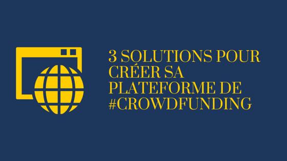 Comment lancer sa plateforme de crowdfunding ?