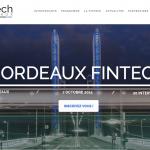 Bordeaux Fintech les 5 et 6 octobre 2016 : J'y serai … et vous ?