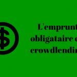 Le crowdlending via l'emprunt obligataire