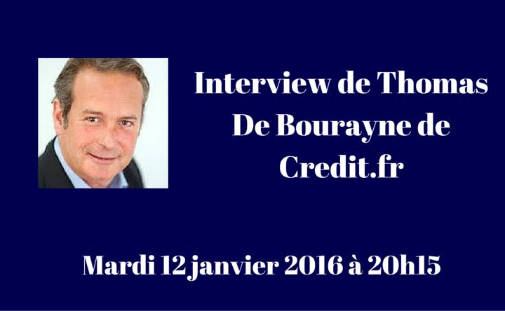 Interview Thomas de Bourayne - Credit.fr - par Mathieu George - 12 janvier 2016