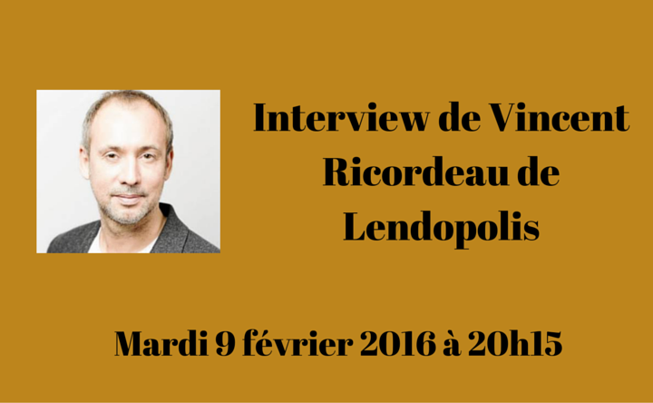 Interview Vincent Ricordeau de Lendopolis par Mathieu George de Crowdlending.fr
