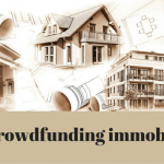 Crowdfunding immobilier : Mode d'emploi