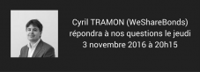 Interview Cyril Tramon WeShareBonds jeudi 3 novembre à 20h15