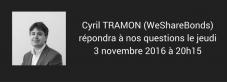 Interview Cyril Tramon WeShareBonds jeudi 3 novembre à 20h15