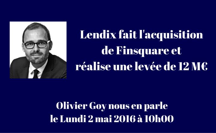 Olivier Goy nous parle de l'acquisition de Finsquare et de la levée de fonds de 12 millions d'euros