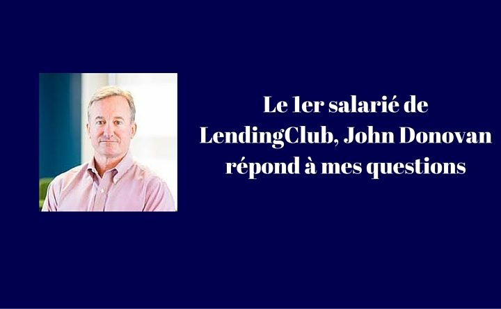 John Donovan de Lending Club répond aux questions de Mathieu GEORGE