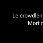 Le crowdlending est-il mort né en France ?