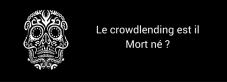 Le crowdlending est il mort né ?