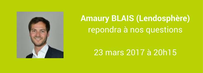 itw Amaury Blais, CEO de Lendosphère en mars 2017