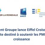 Lancement d'un fonds pour financer les PME d'Ile de France – Par Eiffel